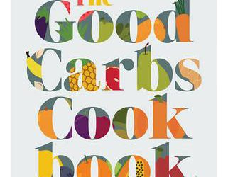 The Good Carbs Cookbook
